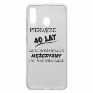 Phone case for Samsung A20 Inscription: The first 40 years of childhood