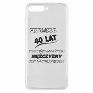 Phone case for Huawei Y6 2018 Inscription: The first 40 years of childhood