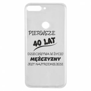 Phone case for Huawei Y7 Prime 2018 Inscription: The first 40 years of childhood
