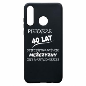 Phone case for Huawei P30 Lite Inscription: The first 40 years of childhood