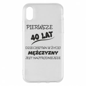 Phone case for iPhone X/Xs Inscription: The first 40 years of childhood