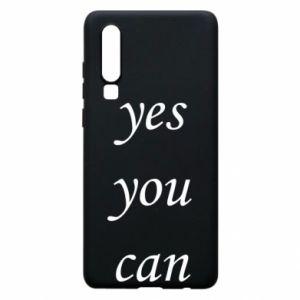 Etui na Huawei P30 Napis: Yes you can