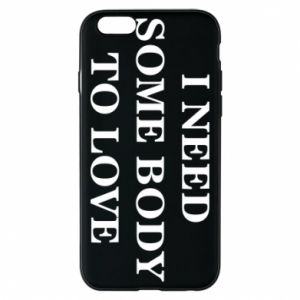 Etui na iPhone 6/6S Need some body to love