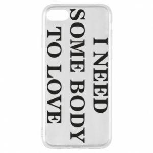 Etui na iPhone 8 Need some body to love