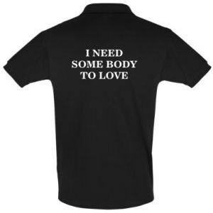 Koszulka Polo Need some body to love