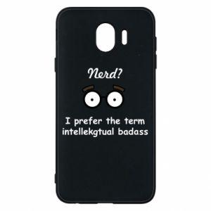 Phone case for Samsung J4 Nerd? I prefer the term intellectual badass