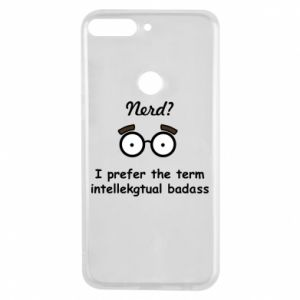 Phone case for Huawei Y7 Prime 2018 Nerd? I prefer the term intellectual badass