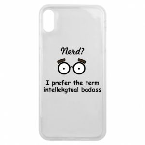 Phone case for iPhone Xs Max Nerd? I prefer the term intellectual badass