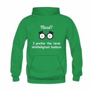 Kid's hoodie Nerd? I prefer the term intellectual badass