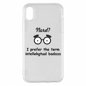 Phone case for iPhone X/Xs Nerd? I prefer the term intellectual badass