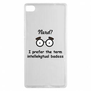 Huawei P8 Case Nerd? I prefer the term intellectual badass