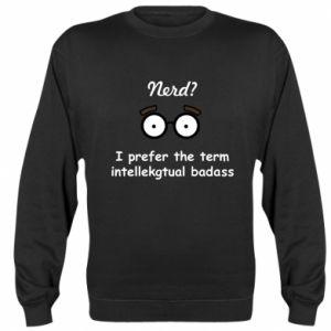 Bluza (raglan) Nerd? I prefer the term intellectual badass
