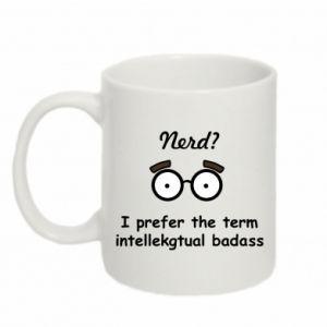 Mug 330ml Nerd? I prefer the term intellectual badass