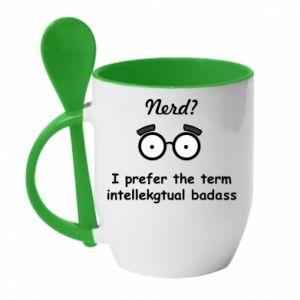 Kubek z ceramiczną łyżeczką Nerd? I prefer the term intellectual badass