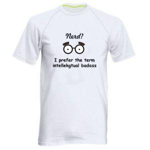 Men's sports t-shirt Nerd? I prefer the term intellectual badass