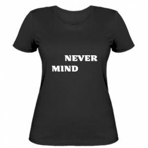 Damska koszulka Never mind