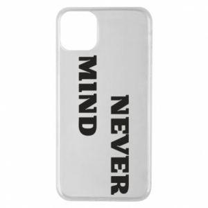 Etui na iPhone 11 Pro Max Never mind