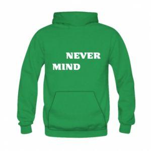 Kid's hoodie Never mind