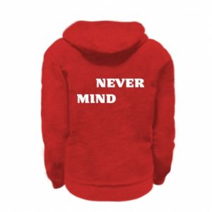Kid's zipped hoodie Never mind