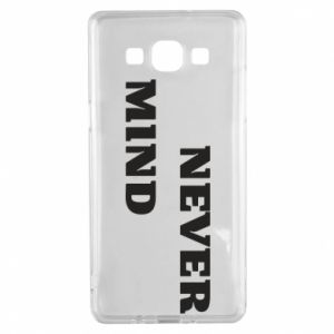 Samsung A5 2015 Case Never mind