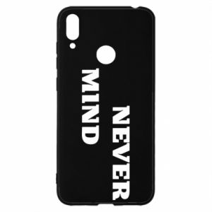 Huawei Y7 2019 Case Never mind
