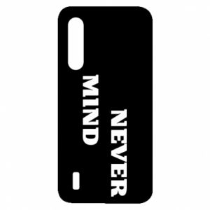 Xiaomi Mi9 Lite Case Never mind