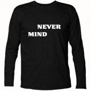 Koszulka z długim rękawem Never mind