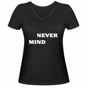 Damska koszulka V-neck Never mind