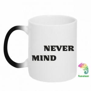 Magic mugs Never mind