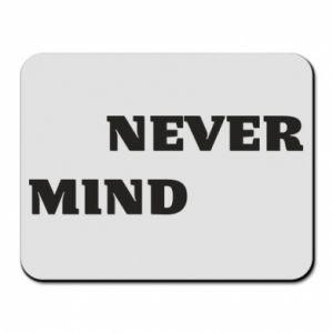 Podkładka pod mysz Never mind