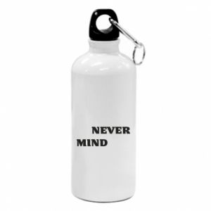 Water bottle Never mind