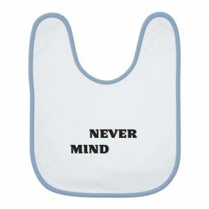 Śliniak Never mind