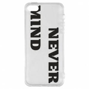 Etui na iPhone 5/5S/SE Never mind