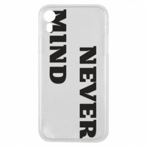 Etui na iPhone XR Never mind