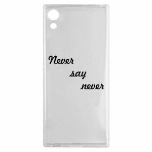 Sony Xperia XA1 Case Never say never