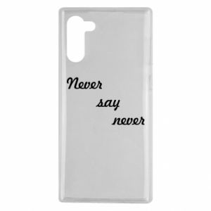 Samsung Note 10 Case Never say never