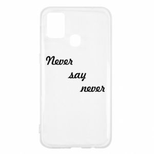 Samsung M31 Case Never say never