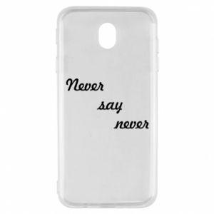Samsung J7 2017 Case Never say never