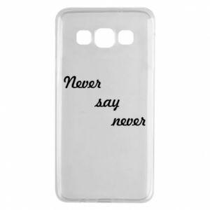 Samsung A3 2015 Case Never say never