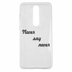 Nokia 5.1 Plus Case Never say never