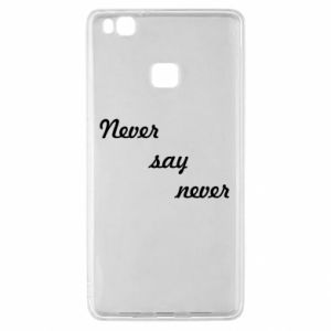 Huawei P9 Lite Case Never say never