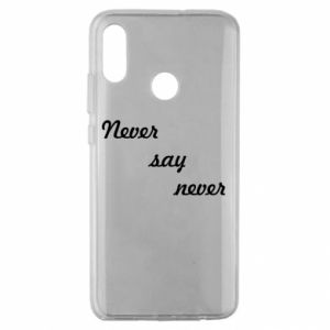 Huawei Honor 10 Lite Case Never say never