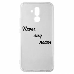 Huawei Mate 20Lite Case Never say never
