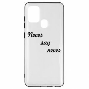 Samsung A21s Case Never say never