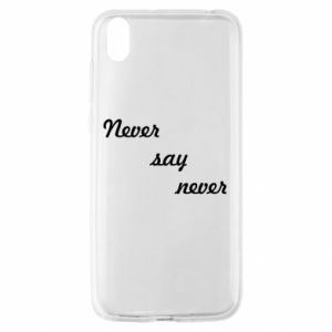 Huawei Y5 2019 Case Never say never