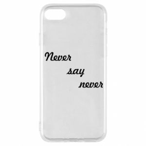 iPhone SE 2020 Case Never say never