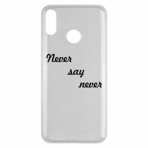 Huawei Y9 2019 Case Never say never