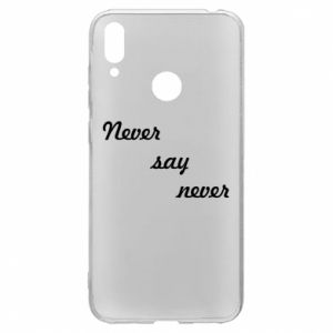 Huawei Y7 2019 Case Never say never