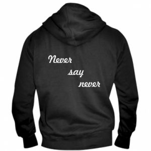 Męska bluza z kapturem na zamek Never say never
