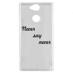 Sony Xperia XA2 Case Never say never